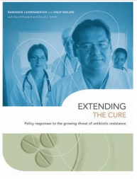 Extending the Cure: Policy Responses to the Growing Threat of Antibiotic Resistance